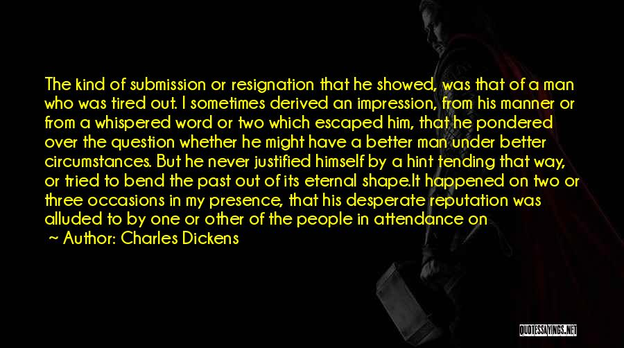 Resignation Quotes By Charles Dickens
