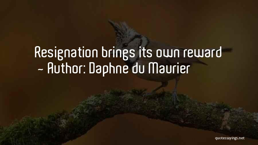 Resignation Quotes By Daphne Du Maurier