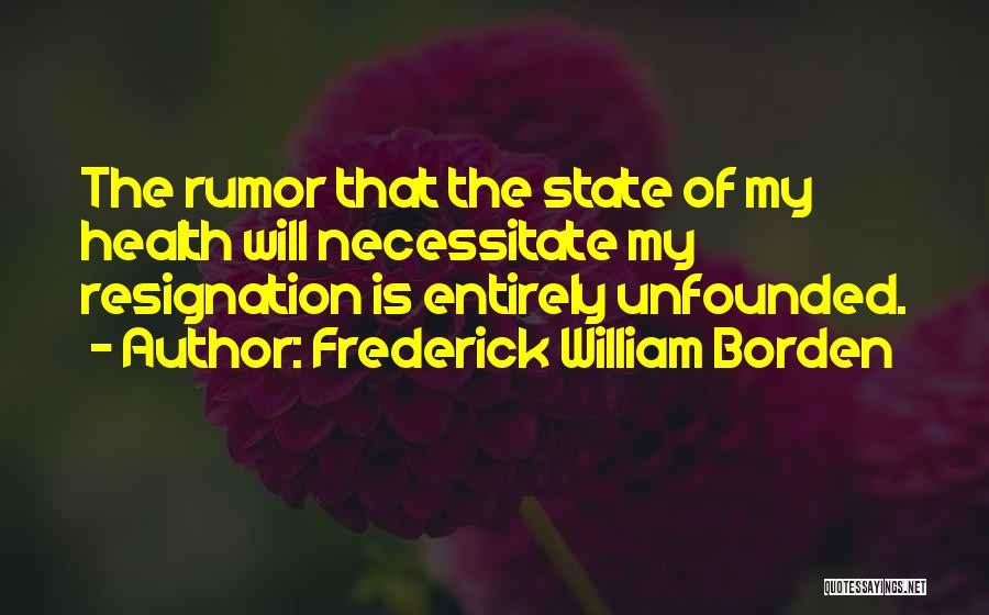 Resignation Quotes By Frederick William Borden