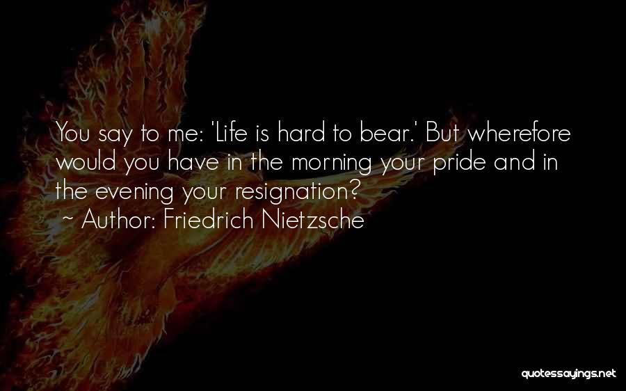 Resignation Quotes By Friedrich Nietzsche