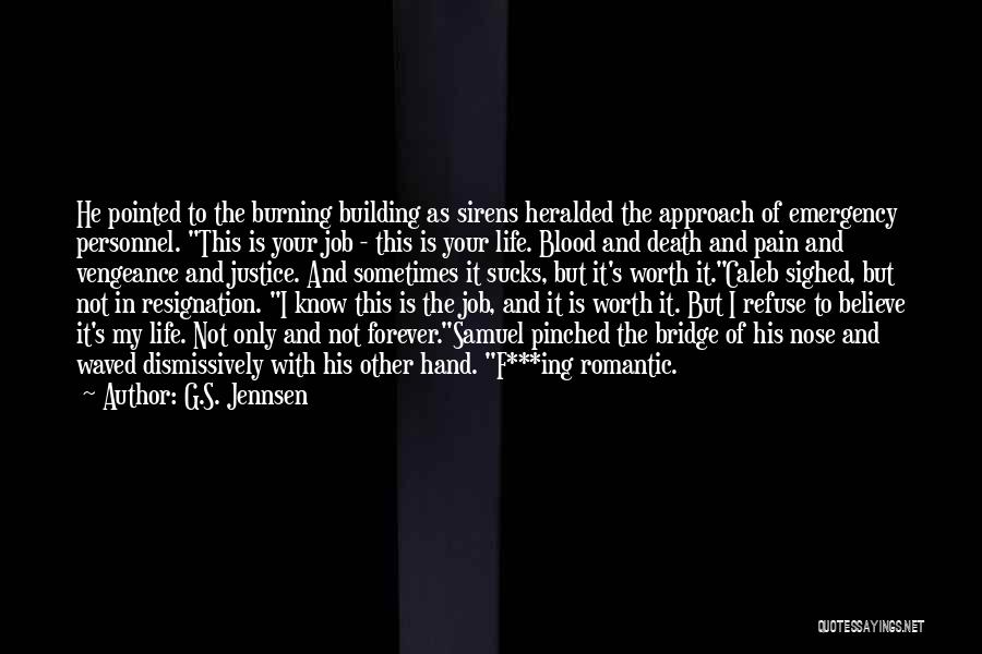 Resignation Quotes By G.S. Jennsen