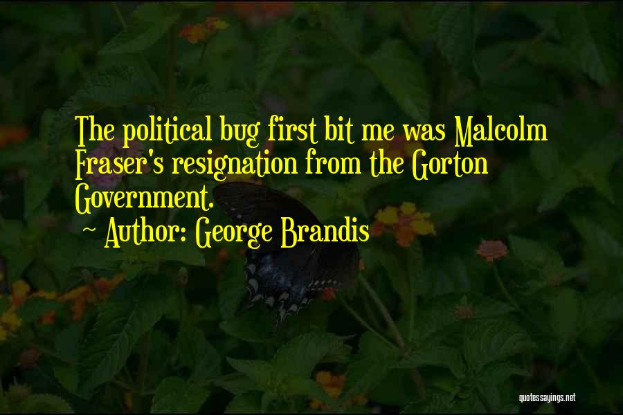 Resignation Quotes By George Brandis