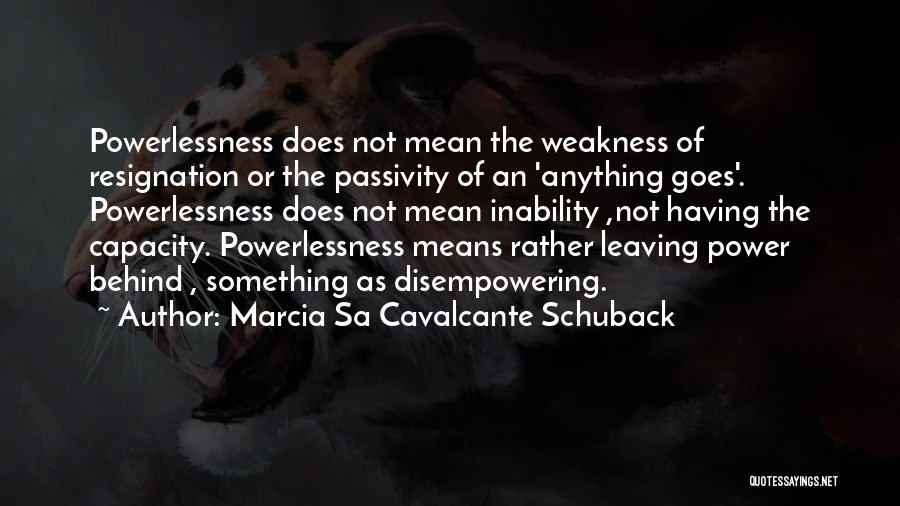Resignation Quotes By Marcia Sa Cavalcante Schuback