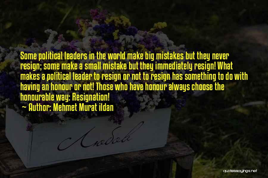 Resignation Quotes By Mehmet Murat Ildan