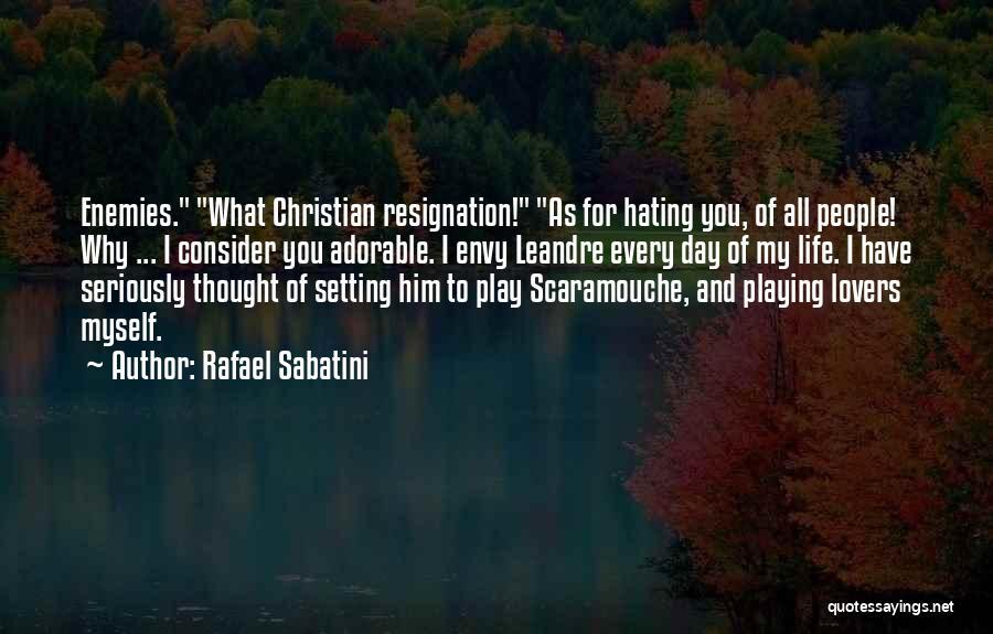 Resignation Quotes By Rafael Sabatini
