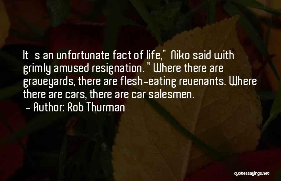 Resignation Quotes By Rob Thurman