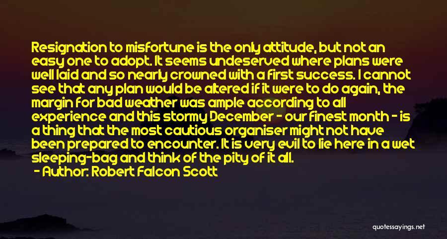 Resignation Quotes By Robert Falcon Scott