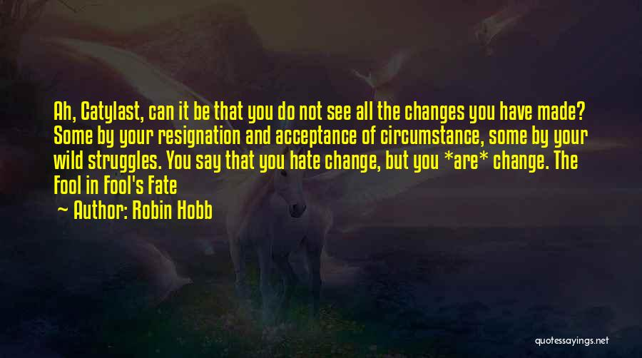 Resignation Quotes By Robin Hobb