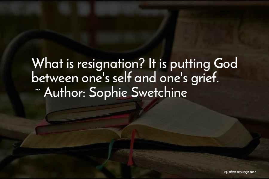 Resignation Quotes By Sophie Swetchine