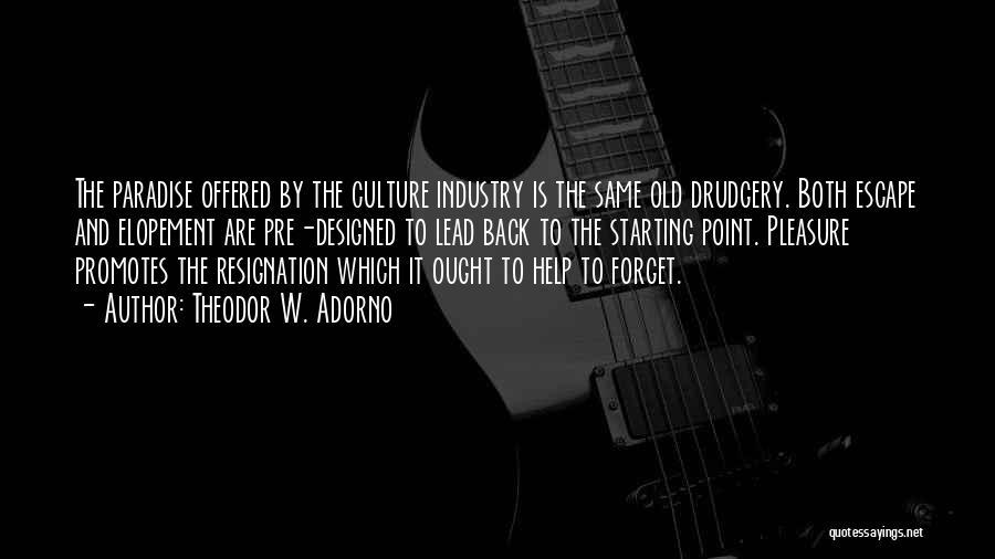 Resignation Quotes By Theodor W. Adorno