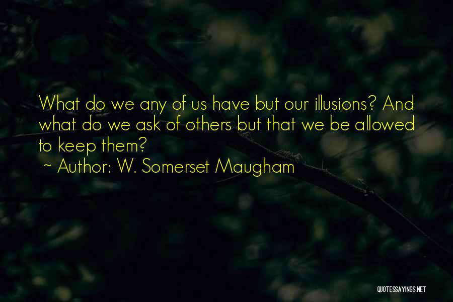 Resignation Quotes By W. Somerset Maugham