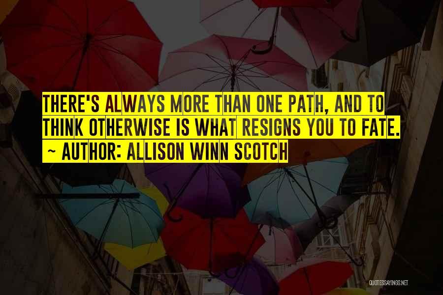 Resigns Quotes By Allison Winn Scotch