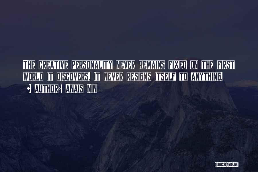Resigns Quotes By Anais Nin