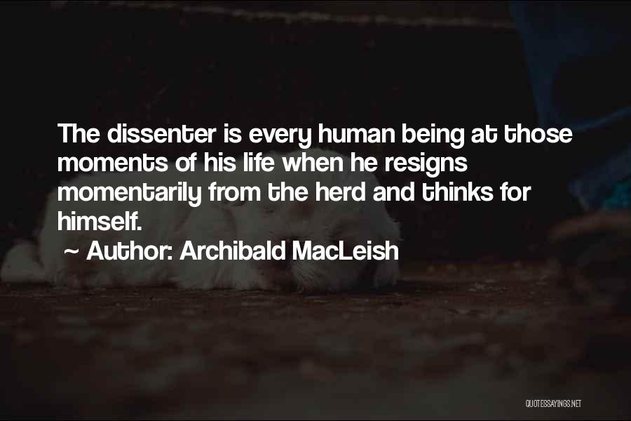 Resigns Quotes By Archibald MacLeish
