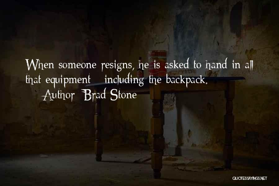 Resigns Quotes By Brad Stone