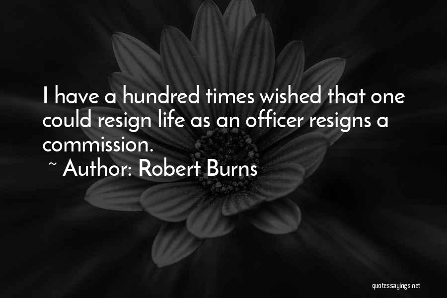 Resigns Quotes By Robert Burns