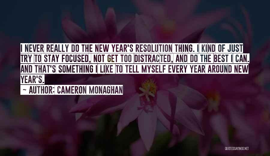 Resolution New Year Quotes By Cameron Monaghan