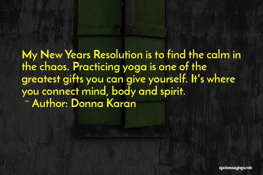Resolution New Year Quotes By Donna Karan