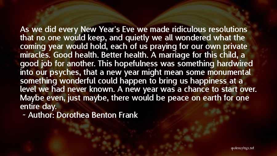 Resolution New Year Quotes By Dorothea Benton Frank