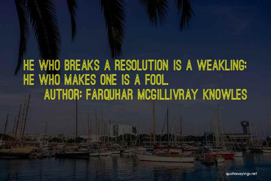 Resolution New Year Quotes By Farquhar McGillivray Knowles
