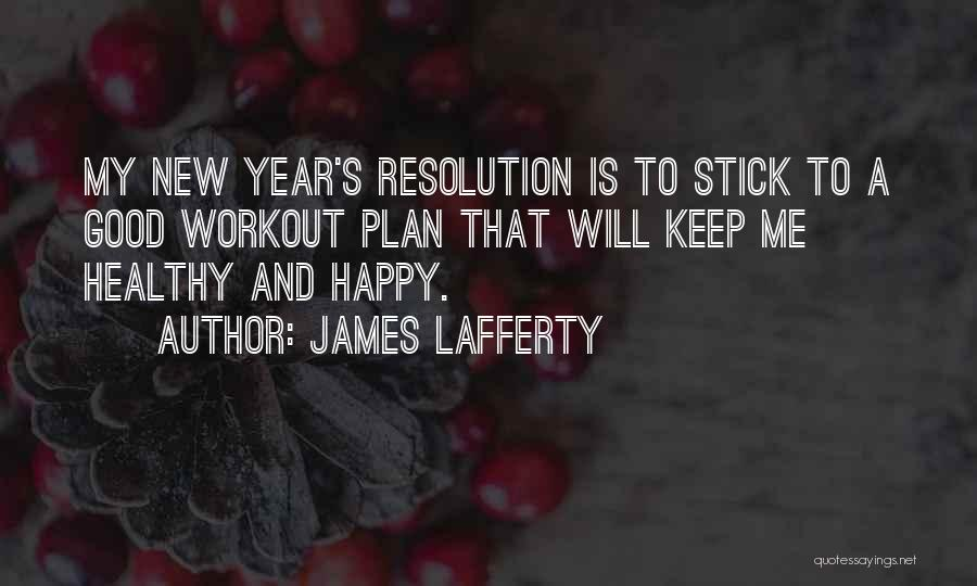 Resolution New Year Quotes By James Lafferty
