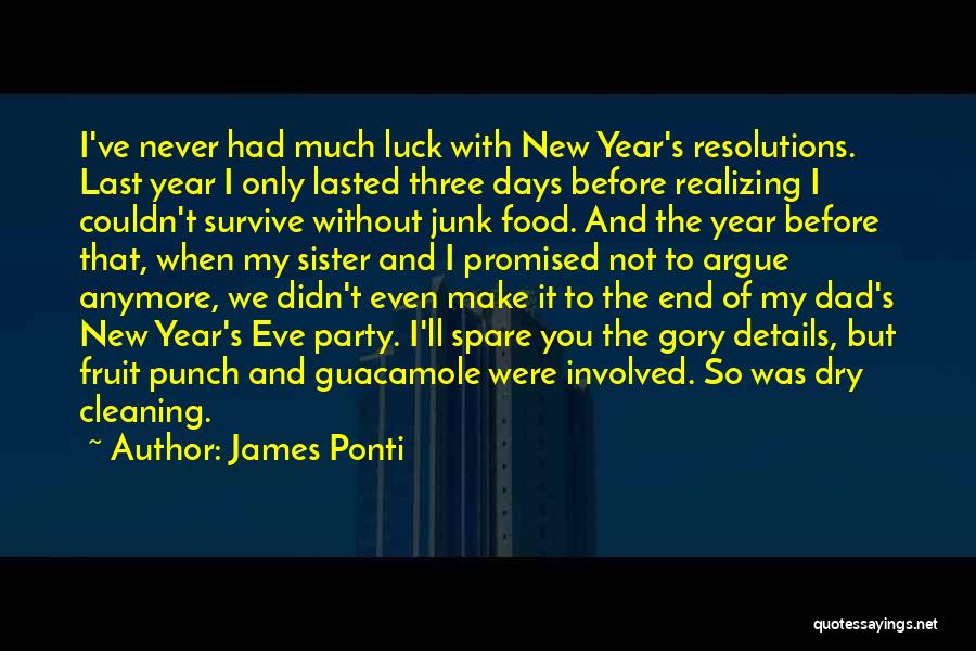 Resolution New Year Quotes By James Ponti