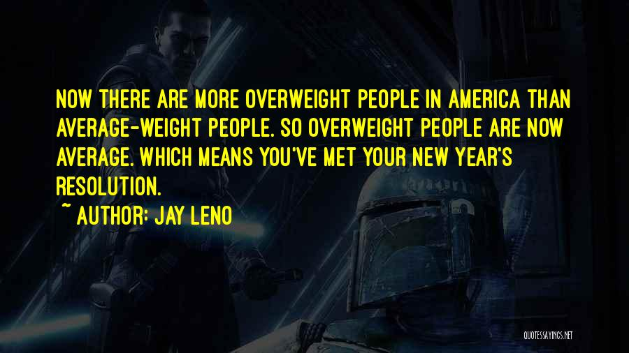 Resolution New Year Quotes By Jay Leno