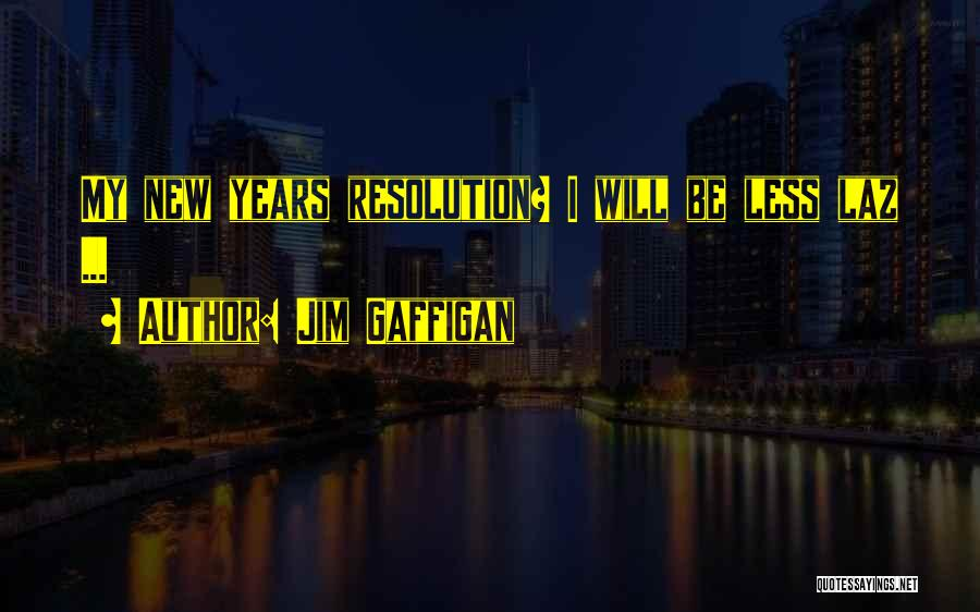 Resolution New Year Quotes By Jim Gaffigan