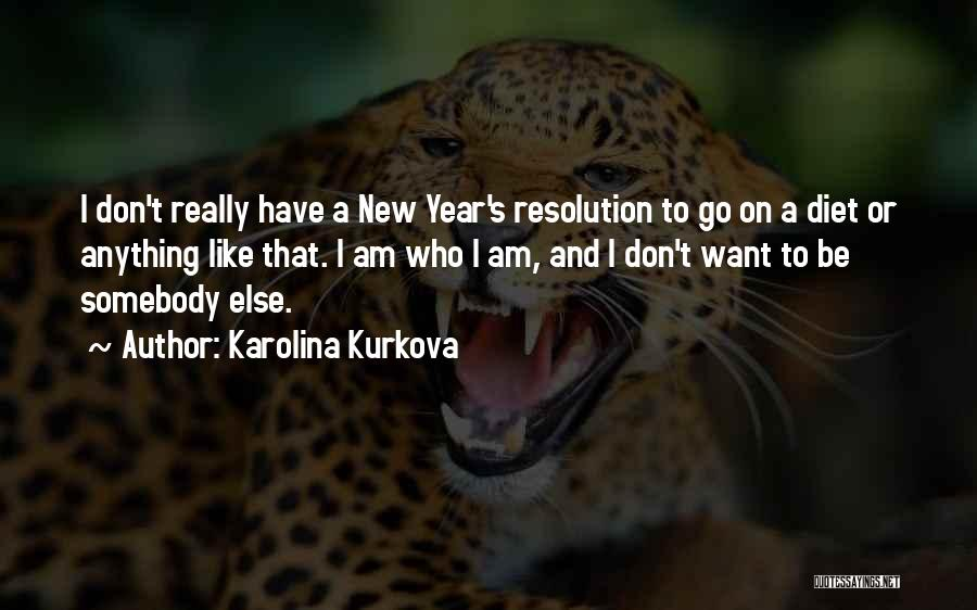 Resolution New Year Quotes By Karolina Kurkova
