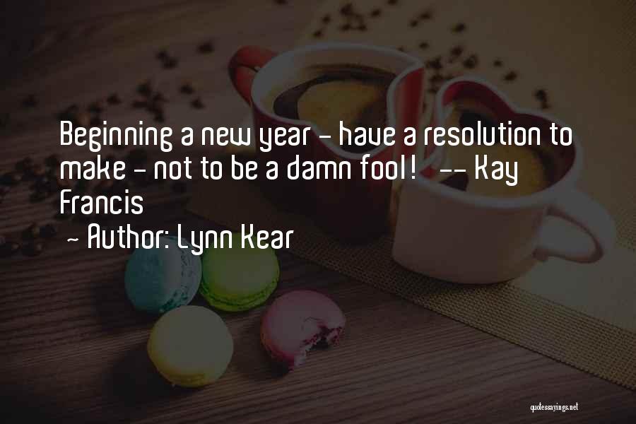 Resolution New Year Quotes By Lynn Kear