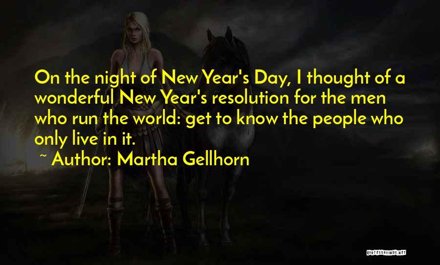 Resolution New Year Quotes By Martha Gellhorn