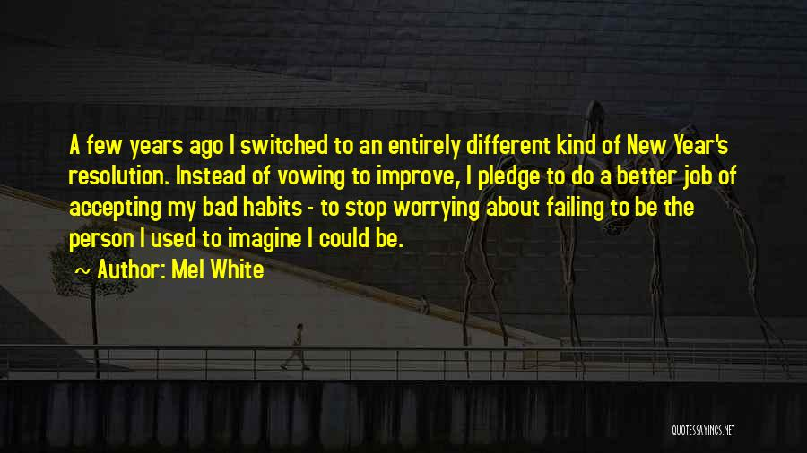 Resolution New Year Quotes By Mel White