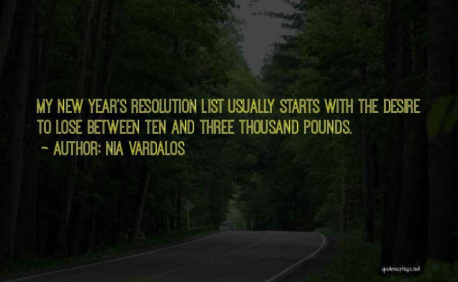 Resolution New Year Quotes By Nia Vardalos