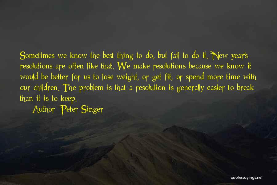 Resolution New Year Quotes By Peter Singer