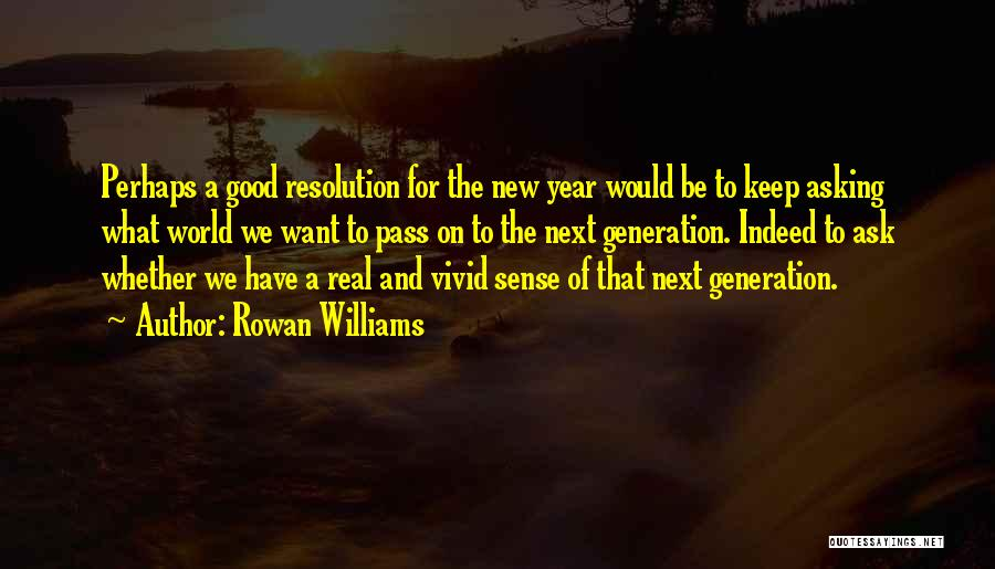 Resolution New Year Quotes By Rowan Williams
