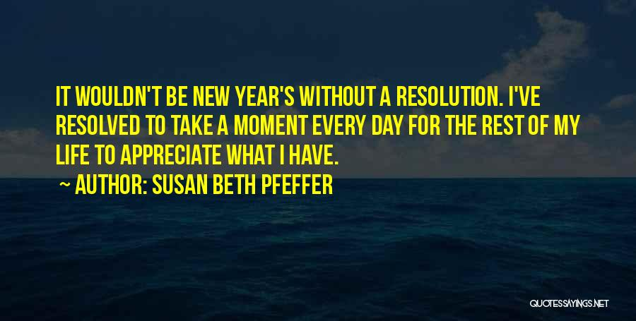 Resolution New Year Quotes By Susan Beth Pfeffer