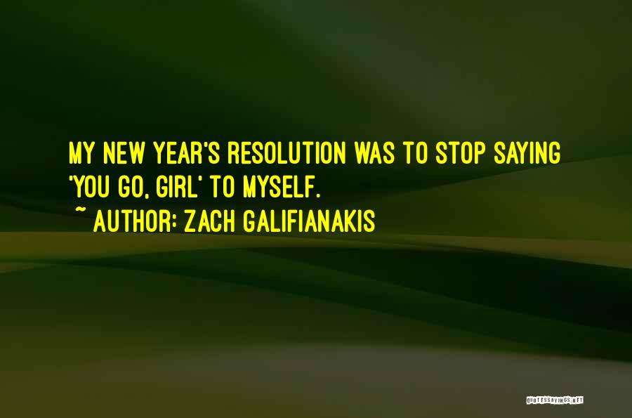 Resolution New Year Quotes By Zach Galifianakis