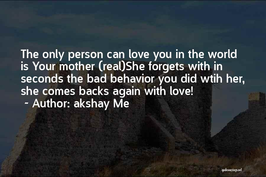 Respect And Love Your Mother Quotes By Akshay Me