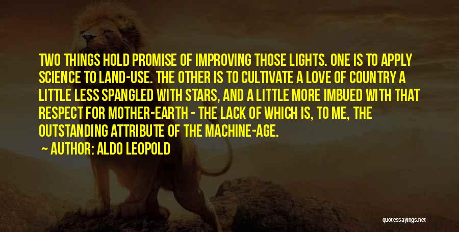 Respect And Love Your Mother Quotes By Aldo Leopold
