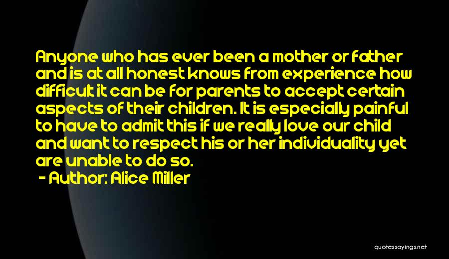 Respect And Love Your Mother Quotes By Alice Miller