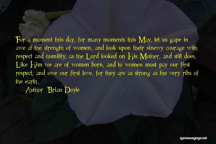 Respect And Love Your Mother Quotes By Brian Doyle