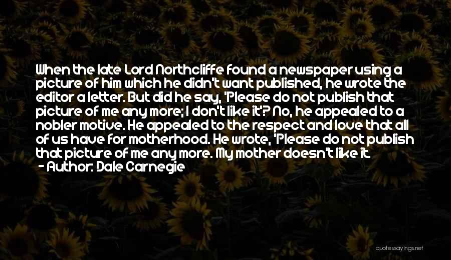 Respect And Love Your Mother Quotes By Dale Carnegie