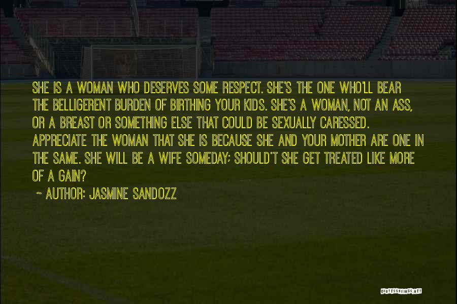 Respect And Love Your Mother Quotes By Jasmine Sandozz