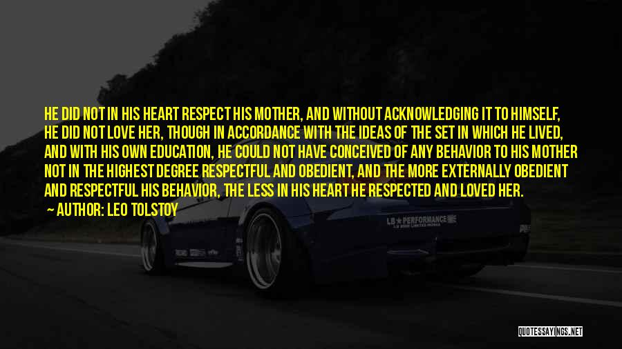 Respect And Love Your Mother Quotes By Leo Tolstoy