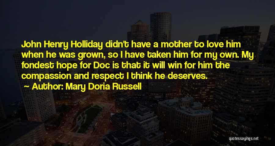Respect And Love Your Mother Quotes By Mary Doria Russell