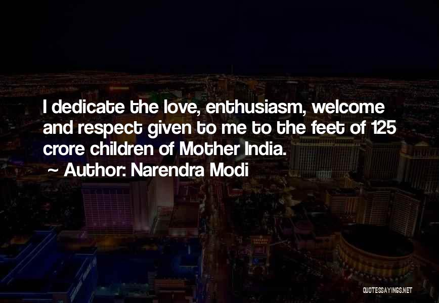 Respect And Love Your Mother Quotes By Narendra Modi