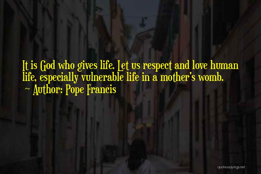 Respect And Love Your Mother Quotes By Pope Francis