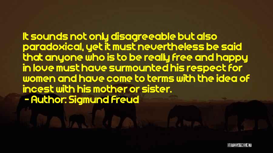Respect And Love Your Mother Quotes By Sigmund Freud