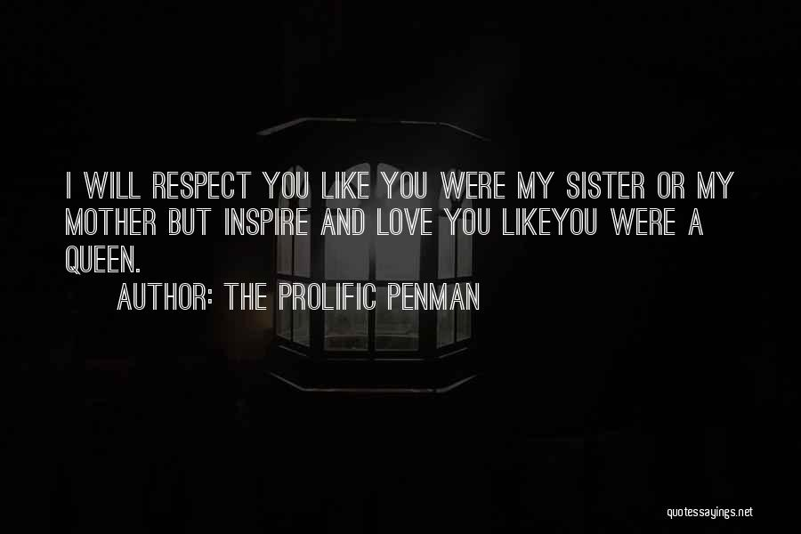 Respect And Love Your Mother Quotes By The Prolific Penman