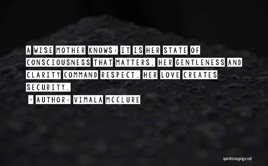 Respect And Love Your Mother Quotes By Vimala McClure